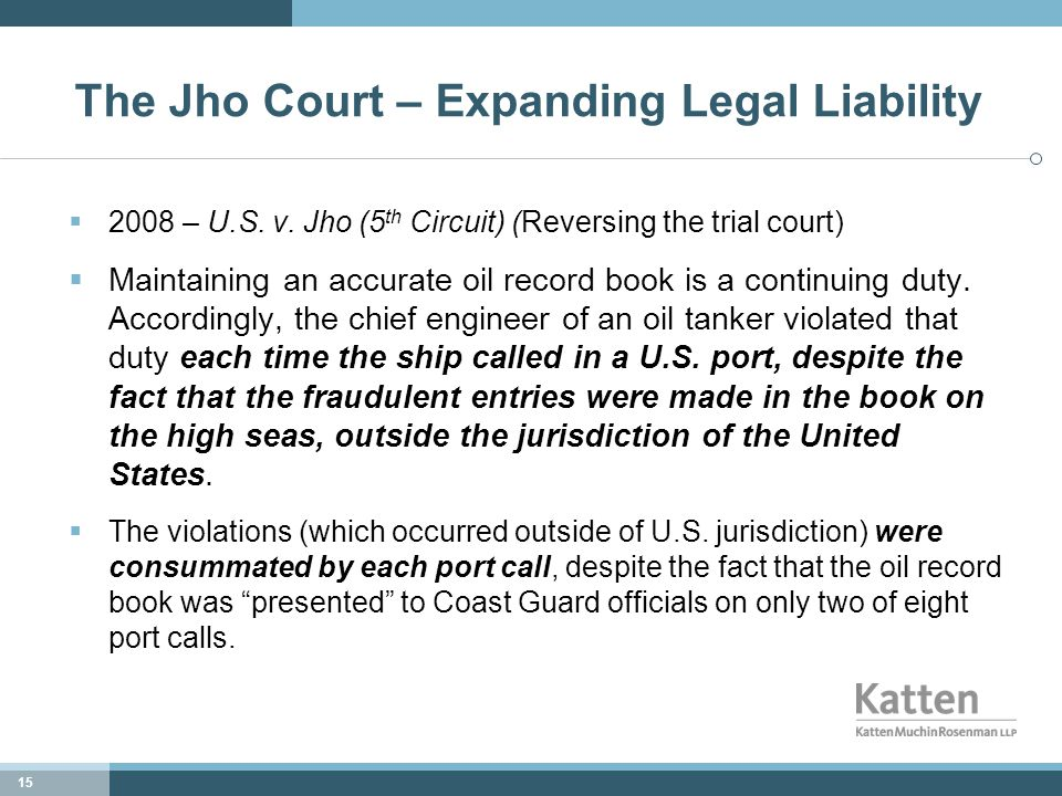 15 The Jho Court – Expanding Legal Liability  2008 – U.S.