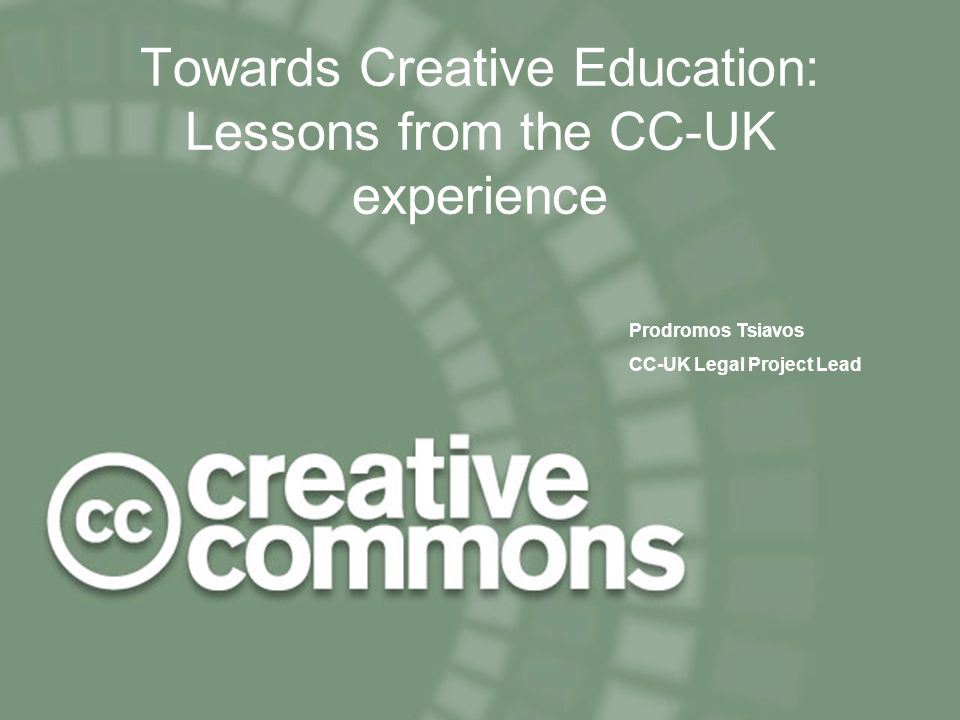 CILT 24 November 2004 1 Towards Creative Education: Lessons from the CC-UK experience Prodromos Tsiavos CC-UK Legal Project Lead