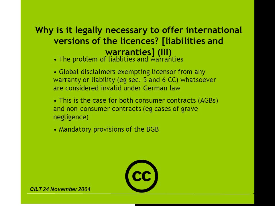 CILT 24 November 2004 25 Why is it legally necessary to offer international versions of the licences.