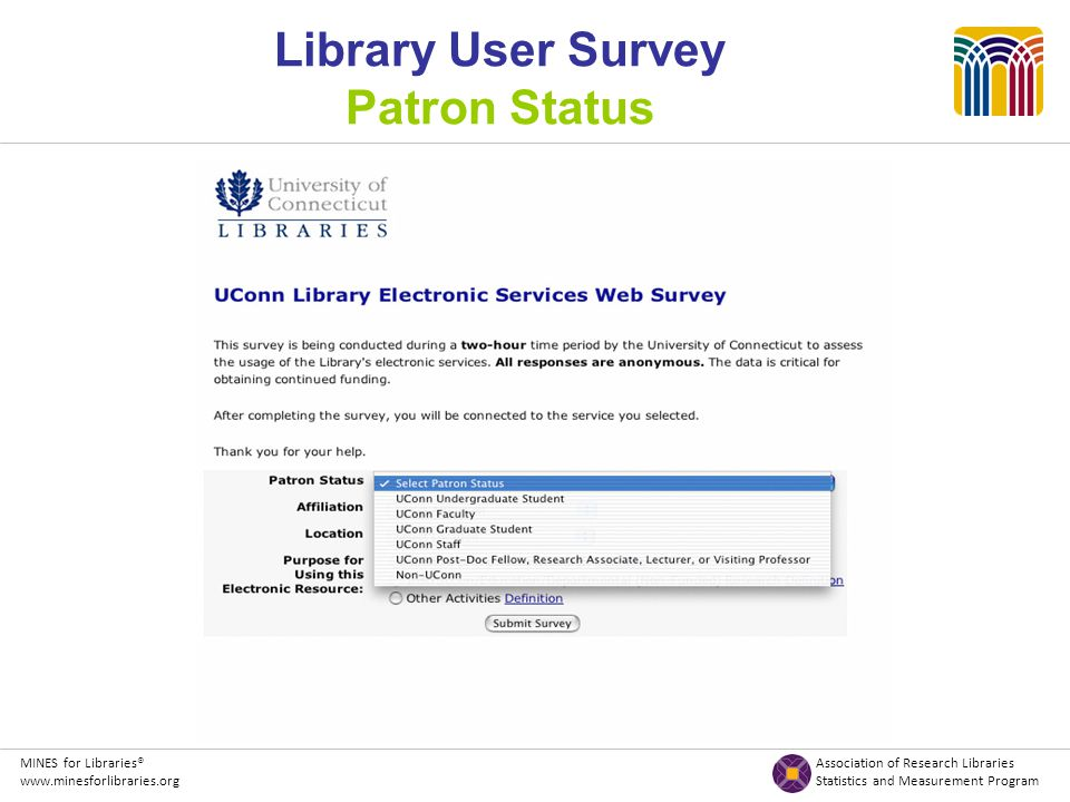 MINES for Libraries® Association of Research Libraries www.minesforlibraries.org Statistics and Measurement Program Library User Survey Patron Status