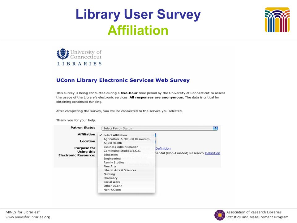 MINES for Libraries® Association of Research Libraries www.minesforlibraries.org Statistics and Measurement Program Library User Survey Affiliation