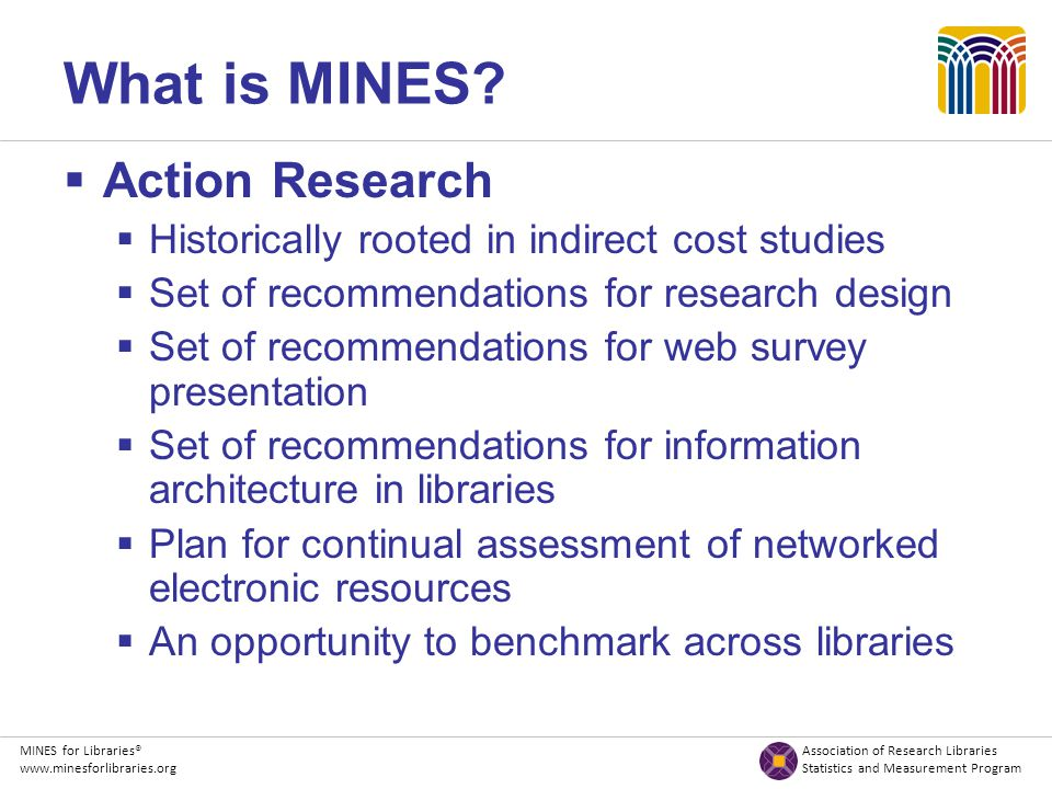 MINES for Libraries® Association of Research Libraries www.minesforlibraries.org Statistics and Measurement Program What is MINES.