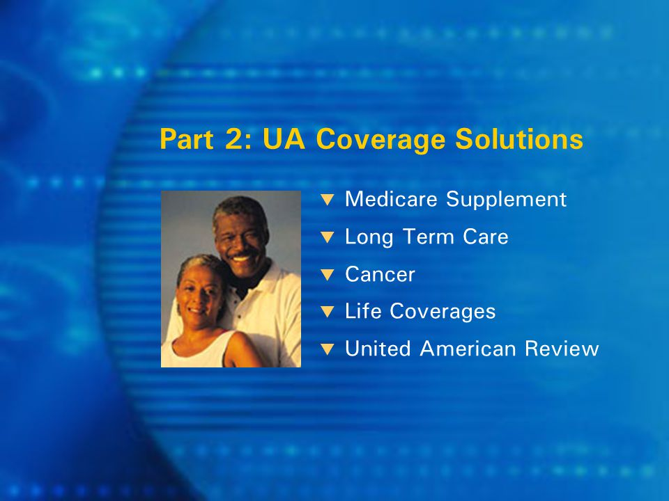  Medicare Supplement  Long Term Care  Cancer  Life Coverages  United American Review Part 2: UA Coverage Solutions