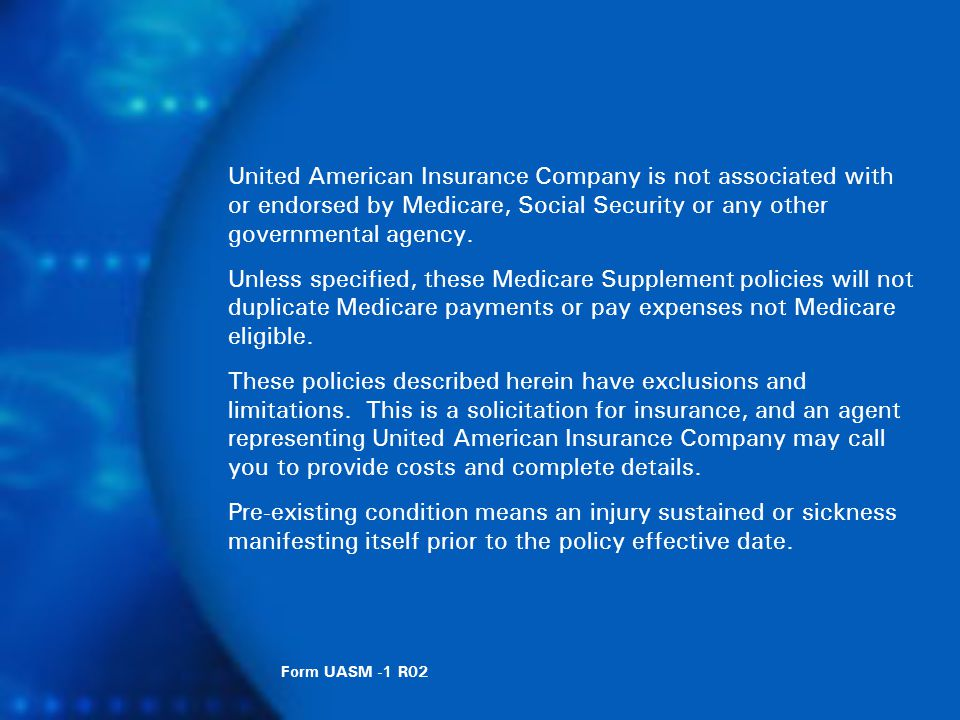 United American Insurance Company is not associated with or endorsed by Medicare, Social Security or any other governmental agency.