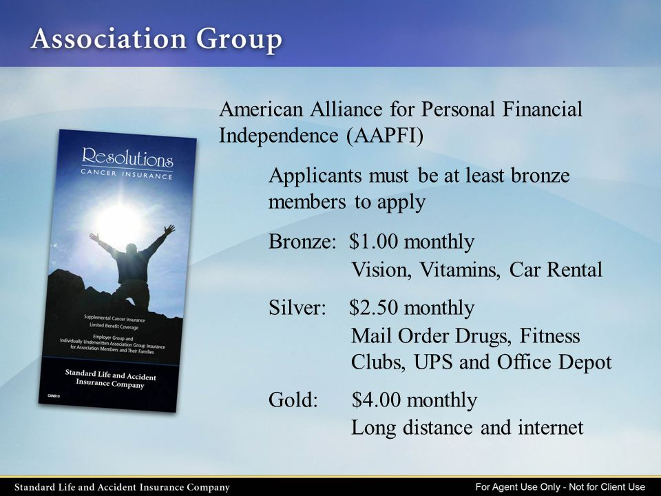 American Alliance for Personal Financial Independence (AAPFI) Applicants must be at least bronze members to apply Bronze: $1.00 monthly Vision, Vitami