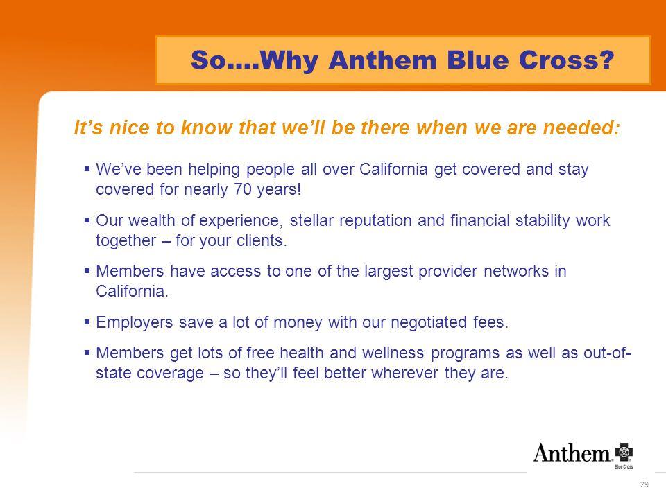 29 So....Why Anthem Blue Cross.