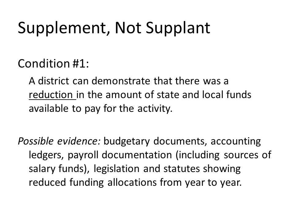 Condition #1: A district can demonstrate that there was a reduction in the amount of state and local funds available to pay for the activity.