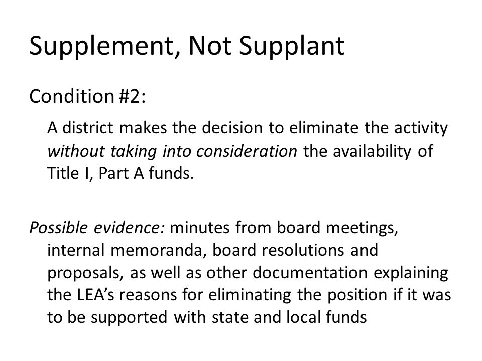 Condition #2: A district makes the decision to eliminate the activity without taking into consideration the availability of Title I, Part A funds.