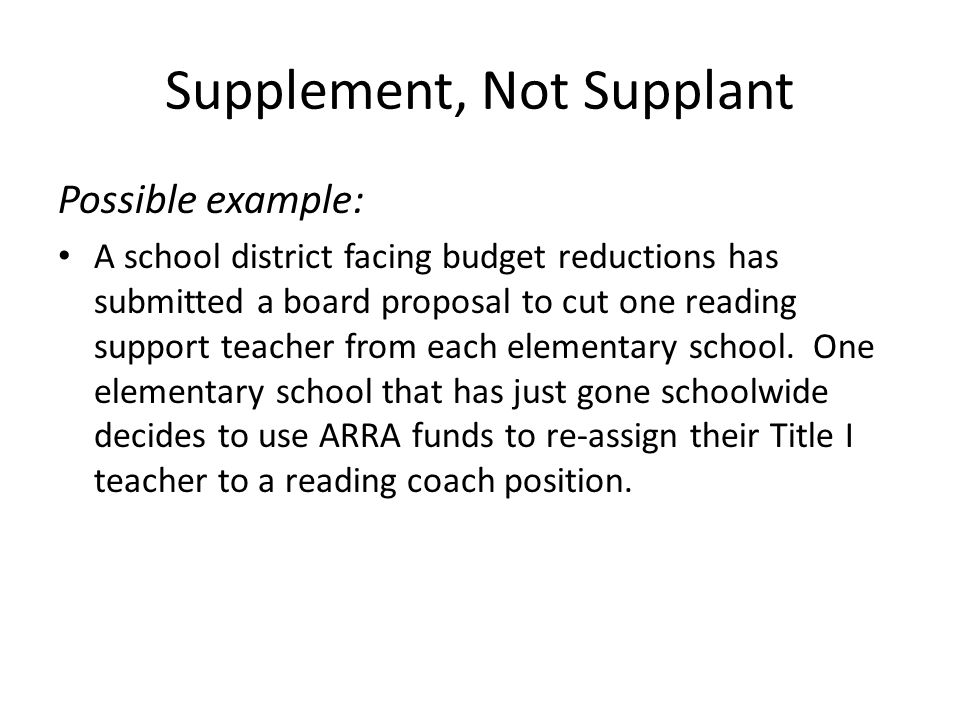 Possible example: A school district facing budget reductions has submitted a board proposal to cut one reading support teacher from each elementary school.
