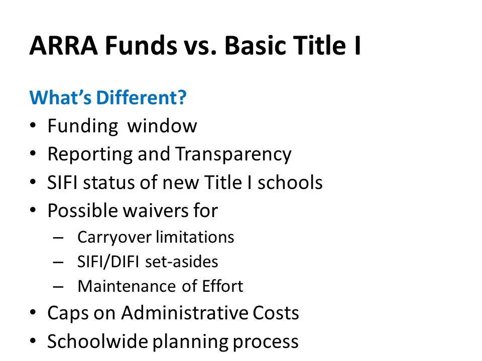 ARRA Funds vs. Basic Title I What's Different.
