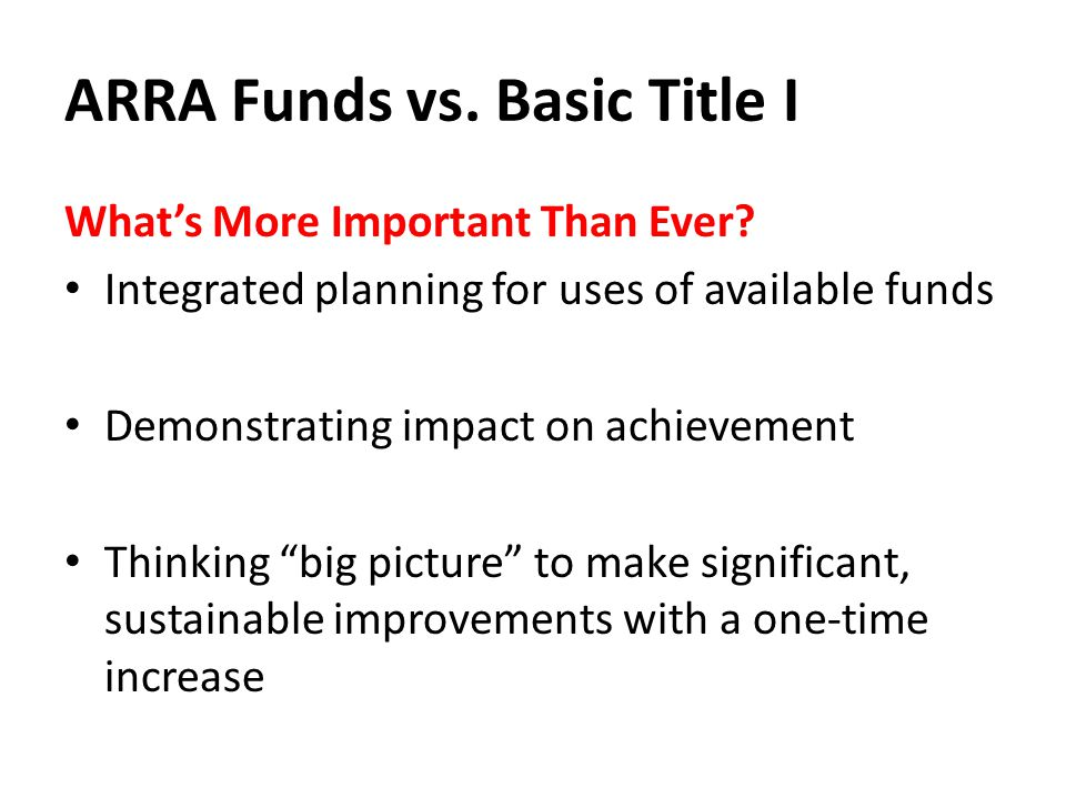 ARRA Funds vs. Basic Title I What's More Important Than Ever.