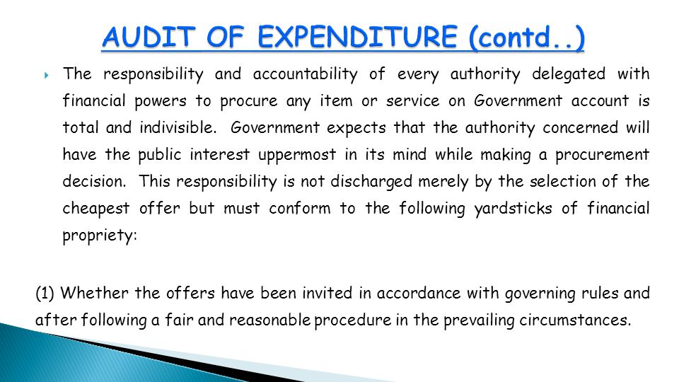  The responsibility and accountability of every authority delegated with financial powers to procure any item or service on Government account is total and indivisible.