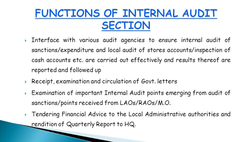  Interface with various audit agencies to ensure internal audit of sanctions/expenditure and local audit of stores accounts/inspection of cash accounts etc.
