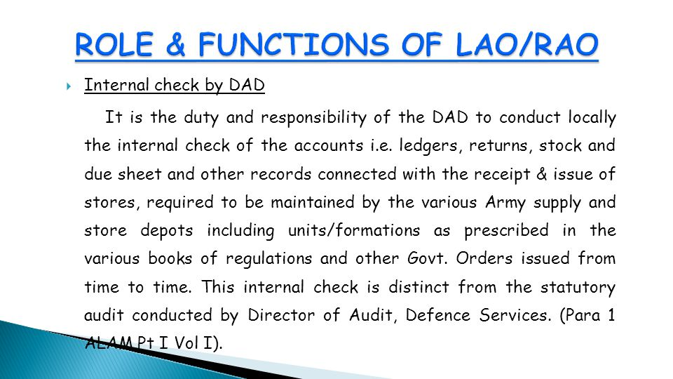 Internal check by DAD It is the duty and responsibility of the DAD to conduct locally the internal check of the accounts i.e.