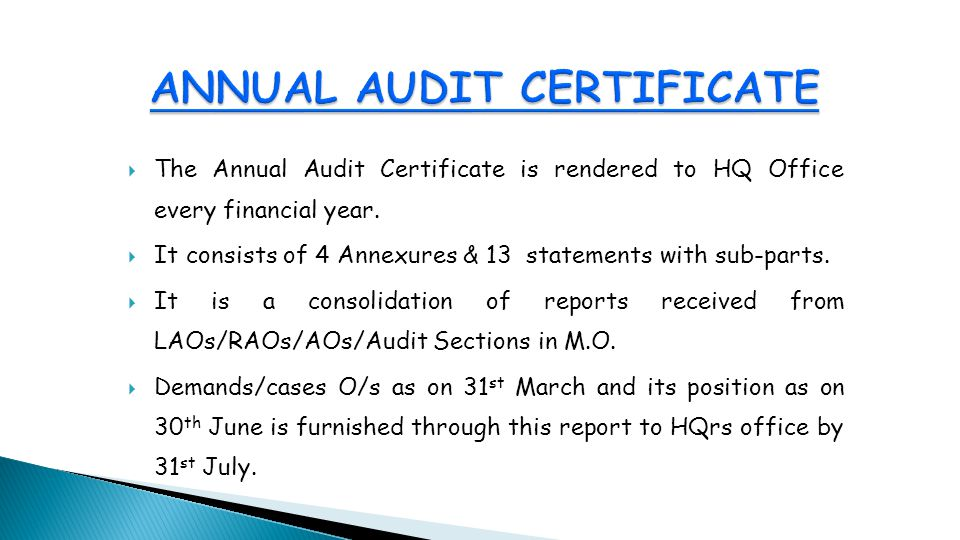  The Annual Audit Certificate is rendered to HQ Office every financial year.