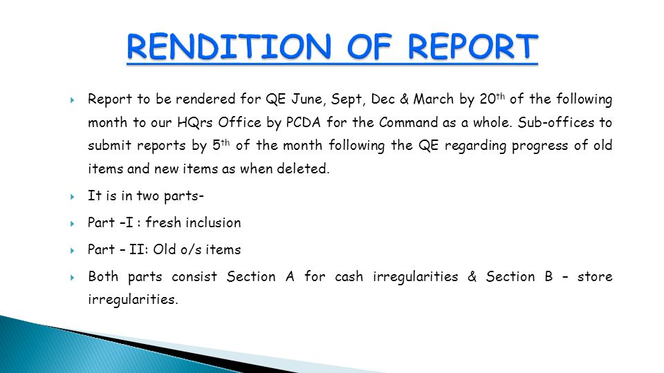  Report to be rendered for QE June, Sept, Dec & March by 20 th of the following month to our HQrs Office by PCDA for the Command as a whole.