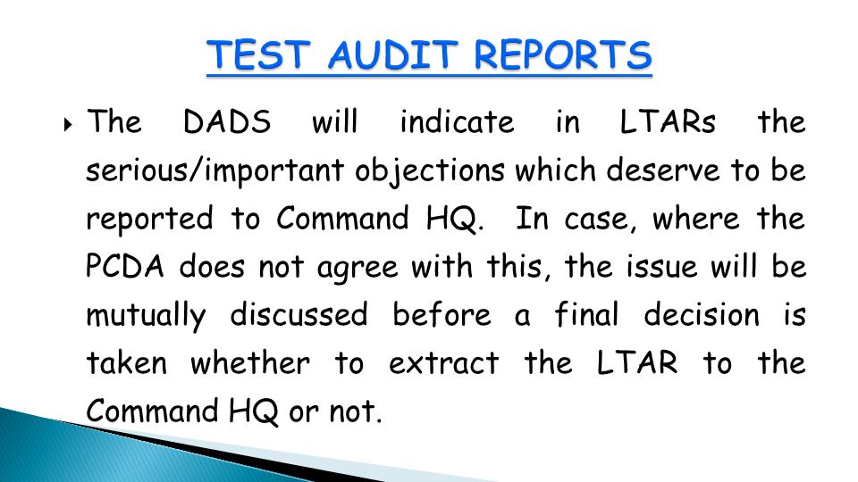  The DADS will indicate in LTARs the serious/important objections which deserve to be reported to Command HQ.
