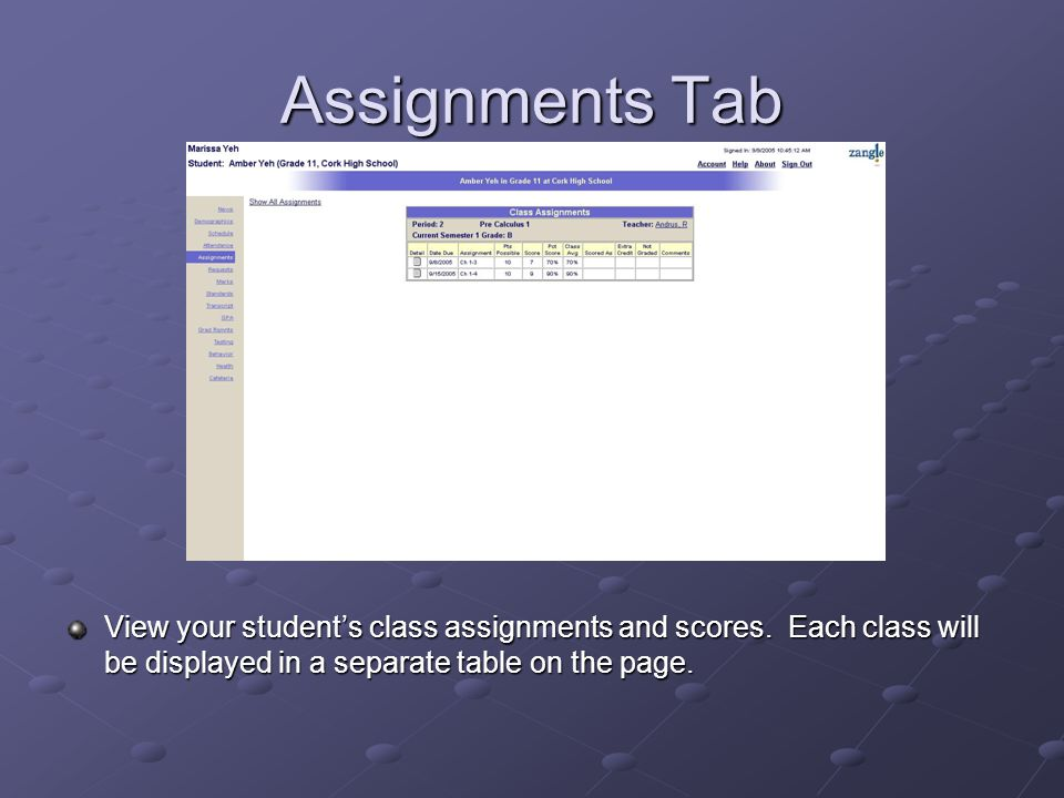 Assignments Tab View your student's class assignments and scores.