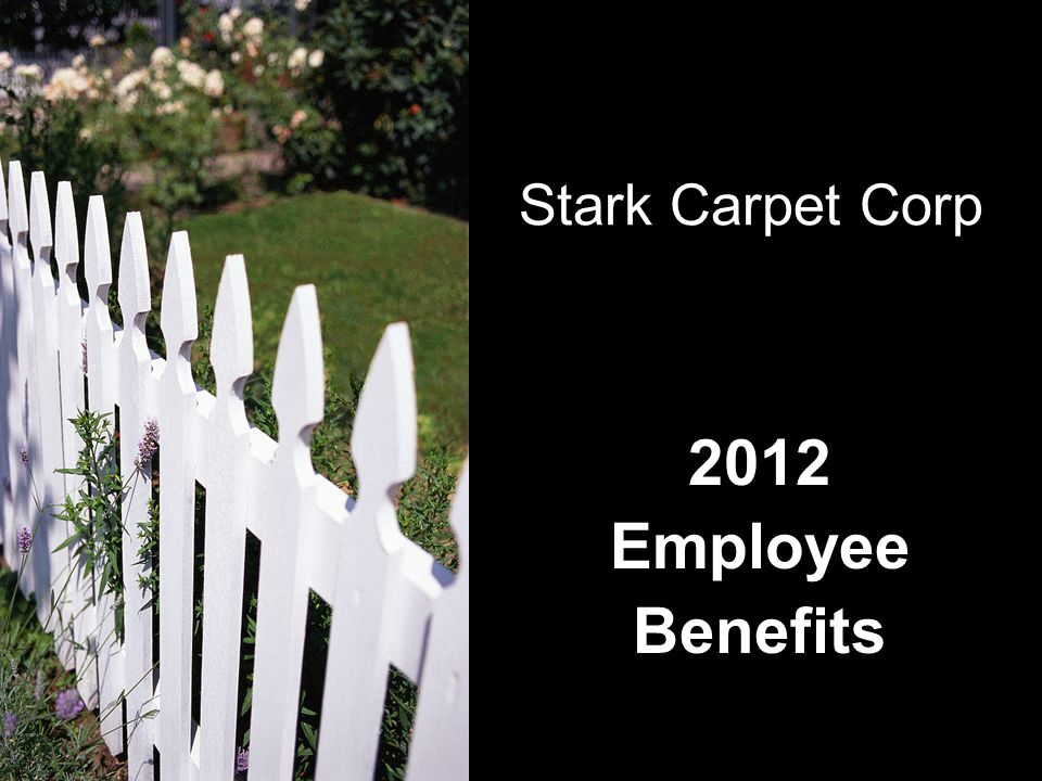 2012 Employee Benefits Stark Carpet Corp