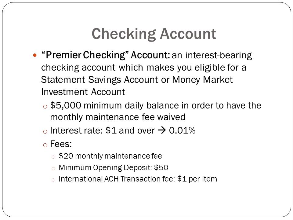 "Checking Account ""Premier Checking"" Account: an interest-bearing checking account which makes you eligible for a Statement Savings Account or Money Ma"