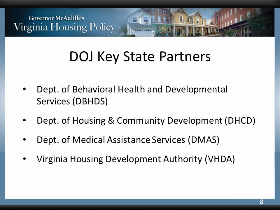 DOJ Key State Partners Dept. of Behavioral Health and Developmental Services (DBHDS) Dept.