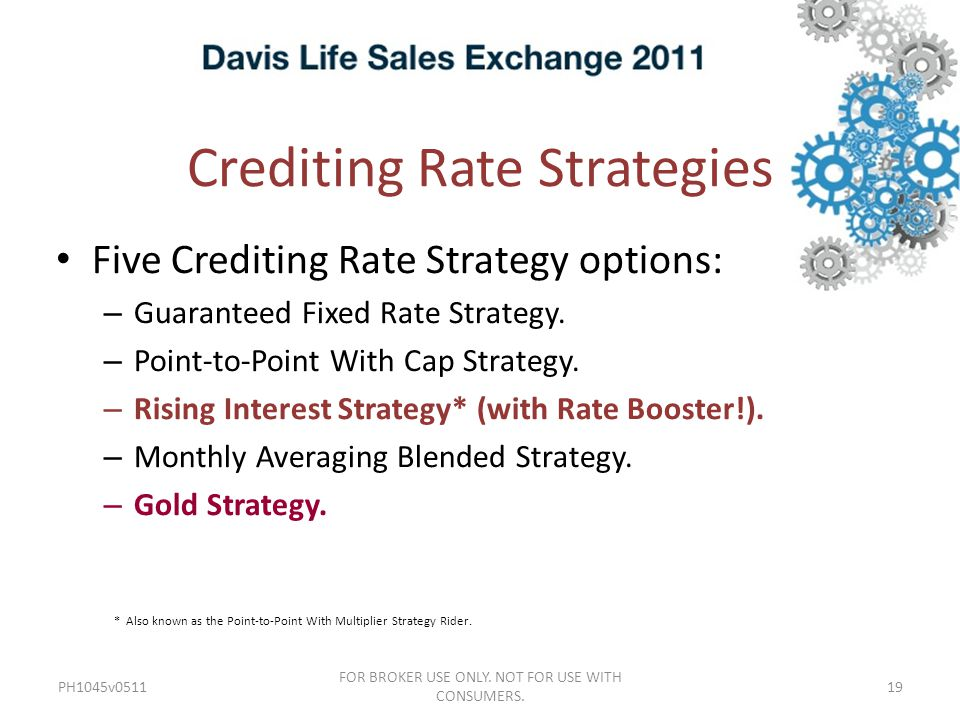 Crediting Rate Strategies PH1045v0511 FOR BROKER USE ONLY.