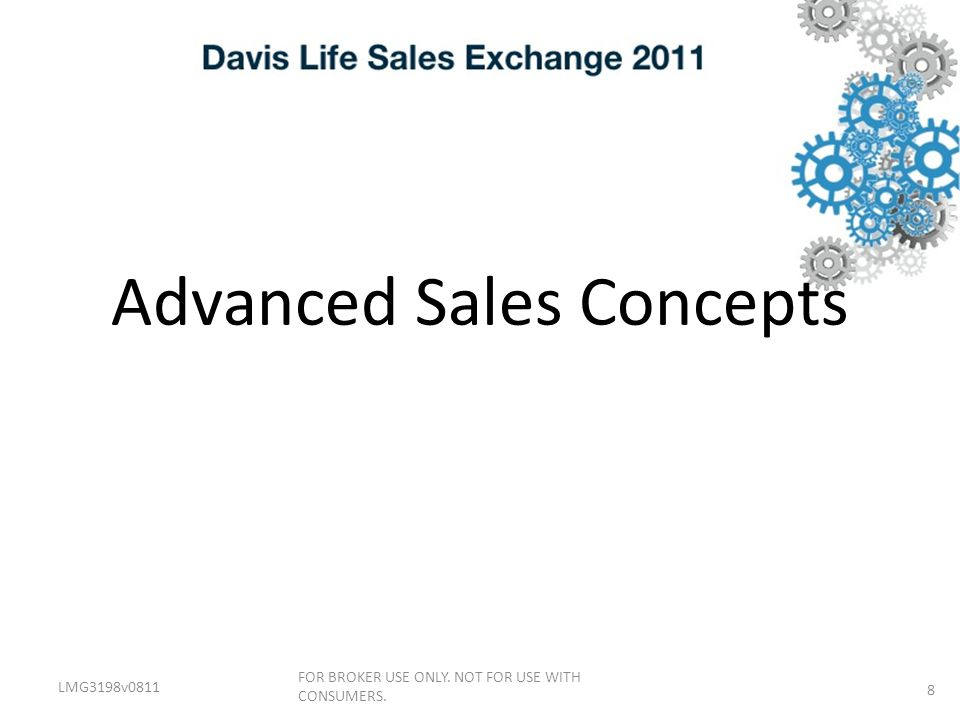 Advanced Sales Concepts LMG3198v0811 FOR BROKER USE ONLY. NOT FOR USE WITH CONSUMERS. 8