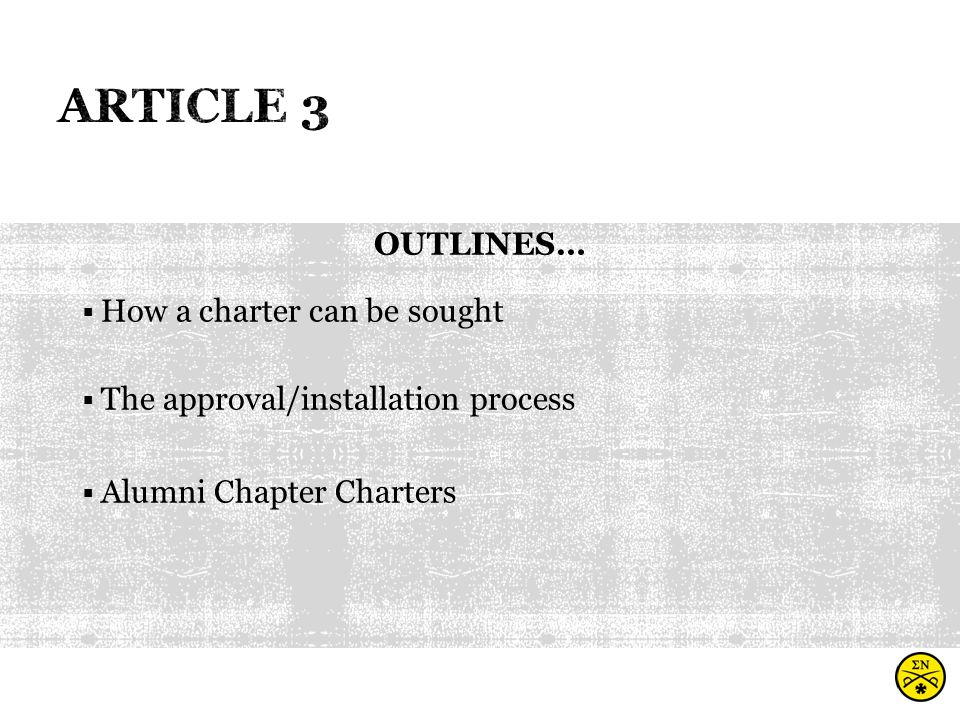 OUTLINES…  How a charter can be sought  The approval/installation process  Alumni Chapter Charters