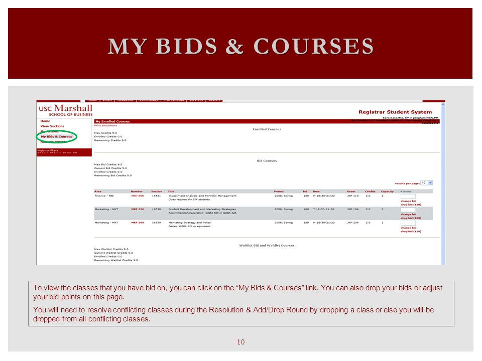 MY BIDS & COURSES To view the classes that you have bid on, you can click on the My Bids & Courses link.
