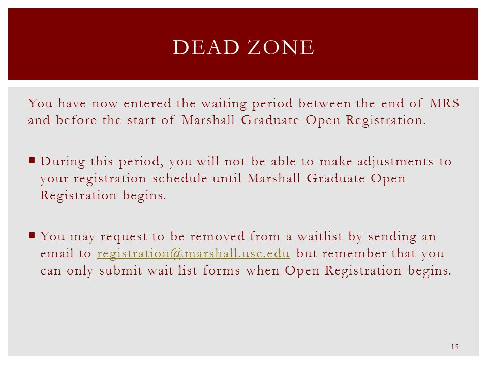 You have now entered the waiting period between the end of MRS and before the start of Marshall Graduate Open Registration.