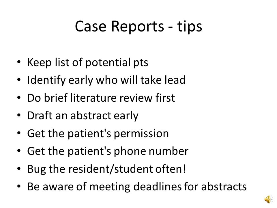 Case Reports Resources (ACP Website) What types of patients.