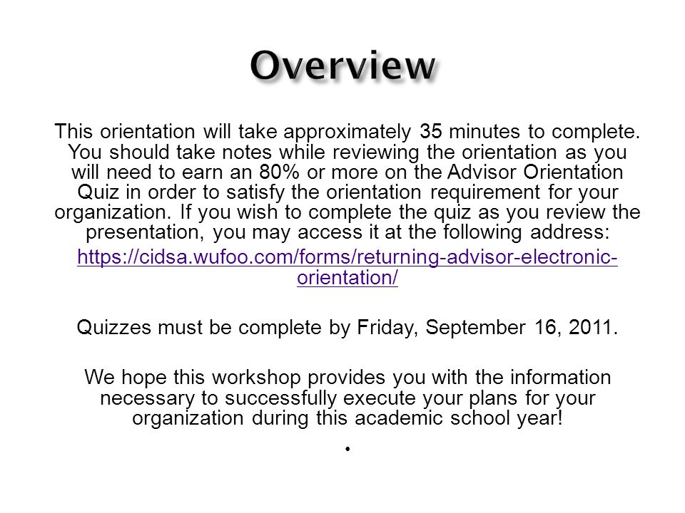 This orientation will take approximately 35 minutes to complete.