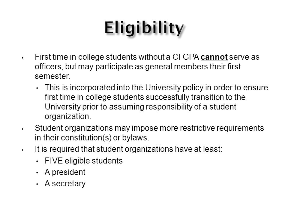 First time in college students without a CI GPA cannot serve as officers, but may participate as general members their first semester.