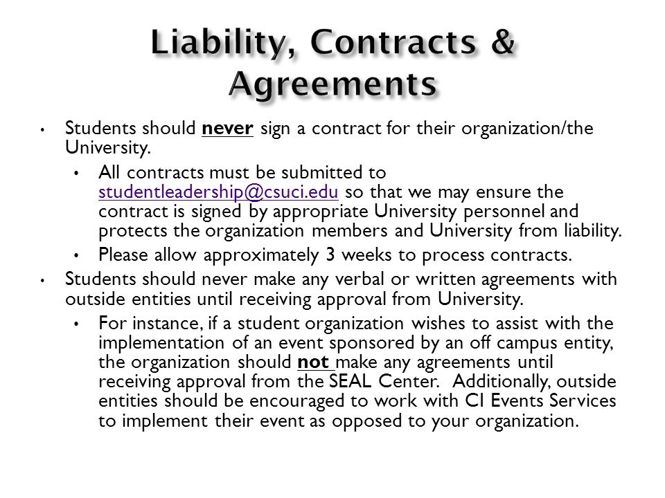 Students should never sign a contract for their organization/the University.