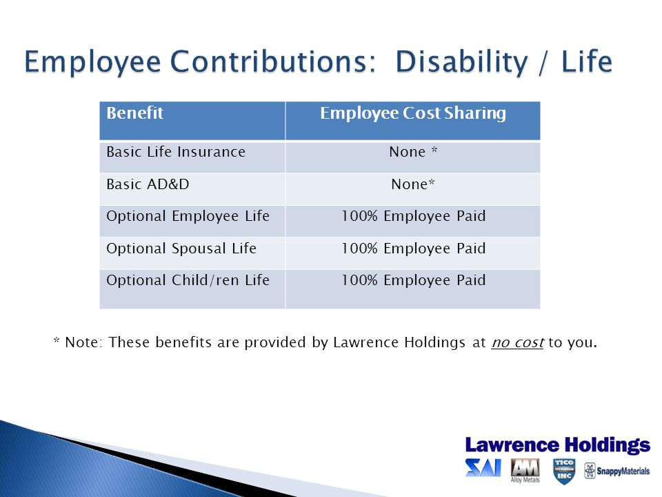 * Note: These benefits are provided by Lawrence Holdings at no cost to you.