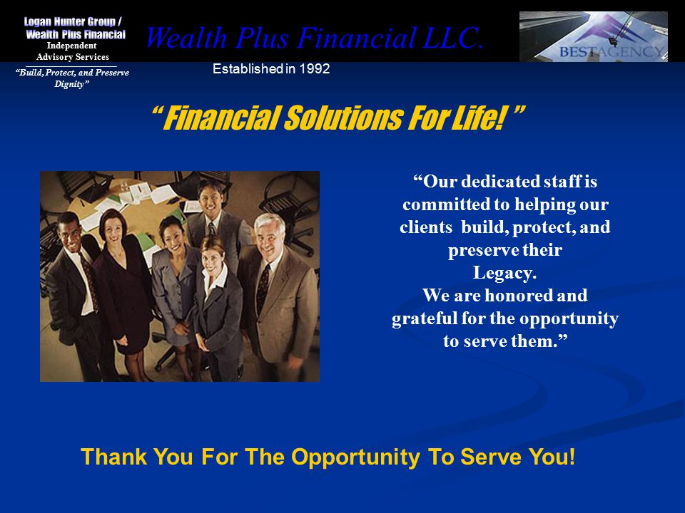 Wealth Plus Financial LLC. Established in 1992 Financial Solutions For Life.