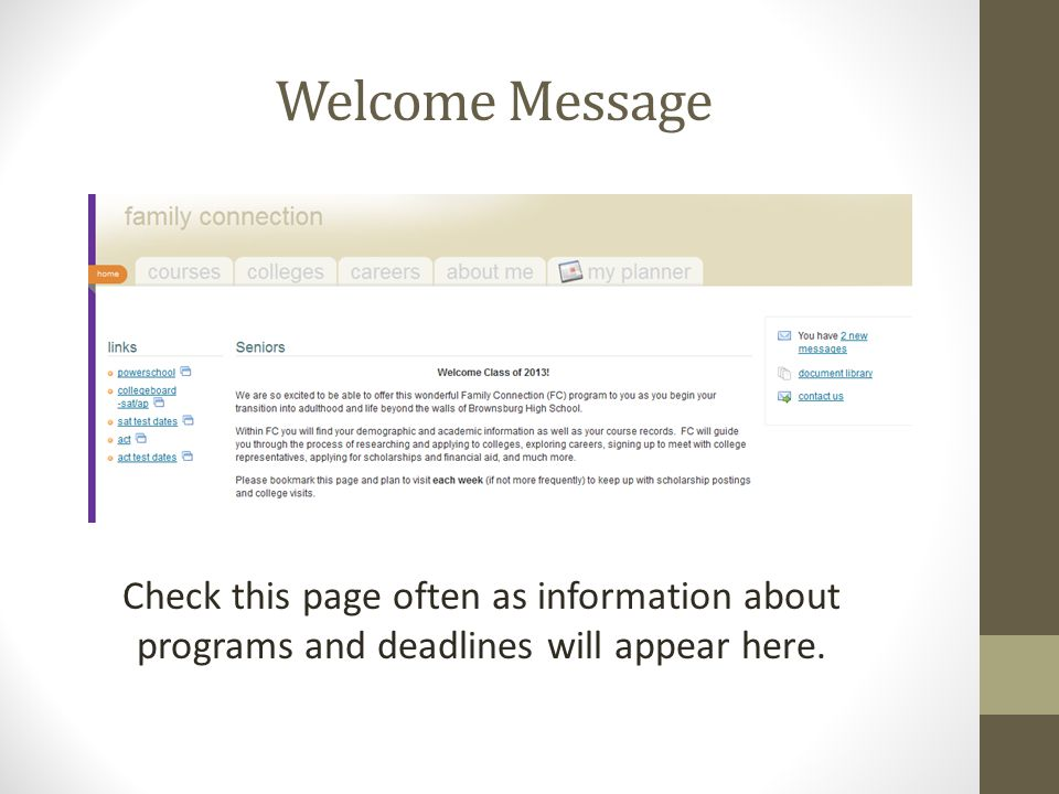 Welcome Message Check this page often as information about programs and deadlines will appear here.