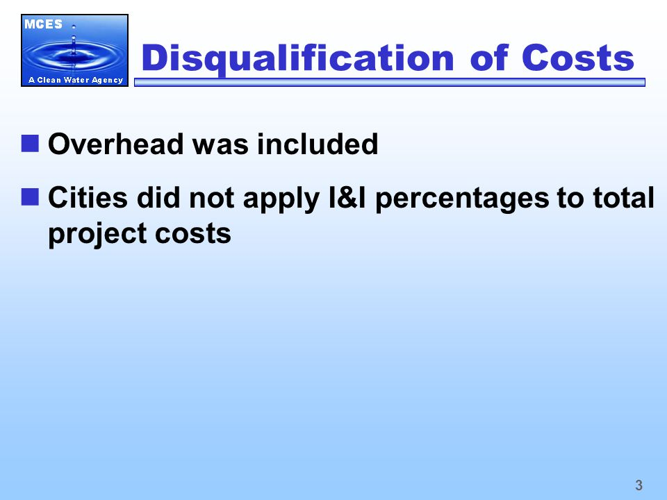 3 Disqualification of Costs Overhead was included Cities did not apply I&I percentages to total project costs