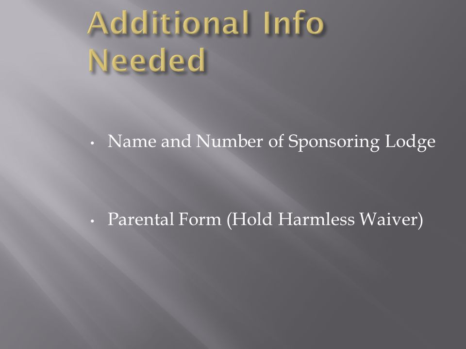 Name and Number of Sponsoring Lodge Parental Form (Hold Harmless Waiver)