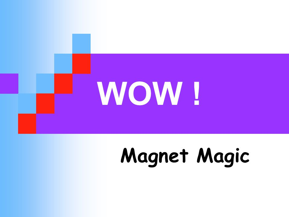 2 Magnetic materials are attracted by magnets Object Made of ? Magnetic? Yes or No?