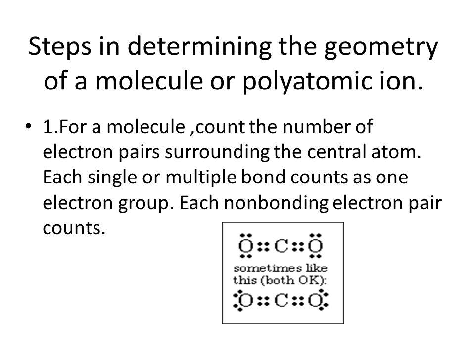 Steps in determining the geometry of a molecule or polyatomic ion.