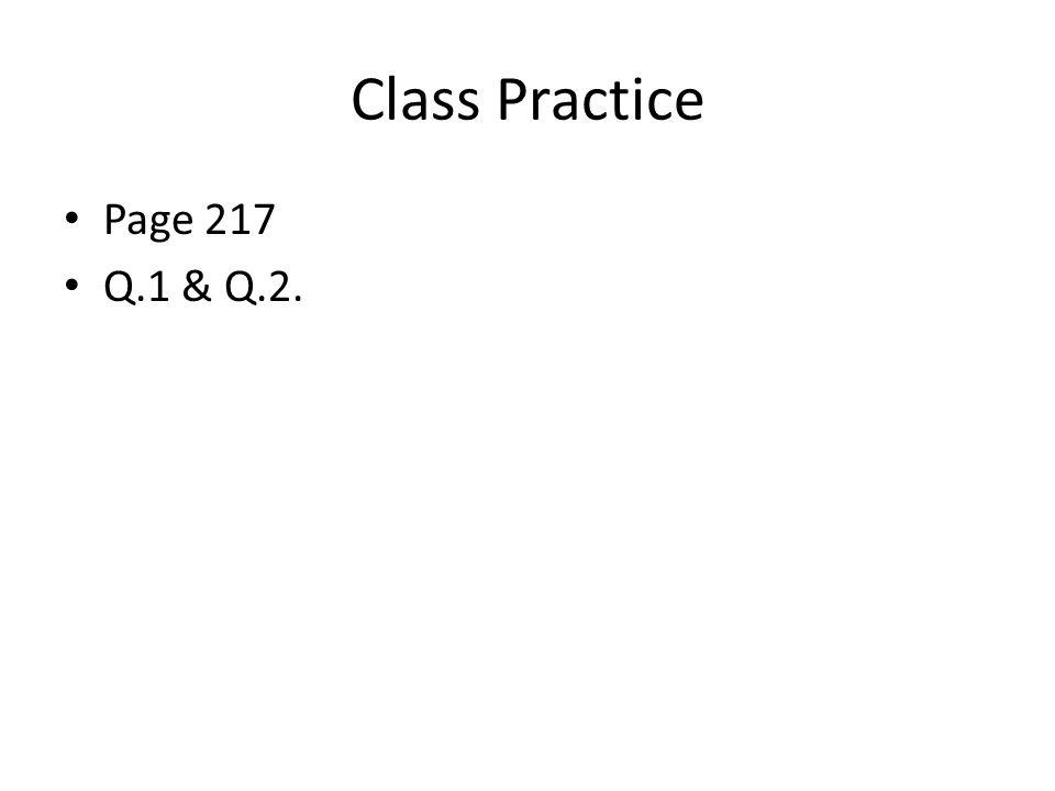 Class Practice Page 217 Q.1 & Q.2.