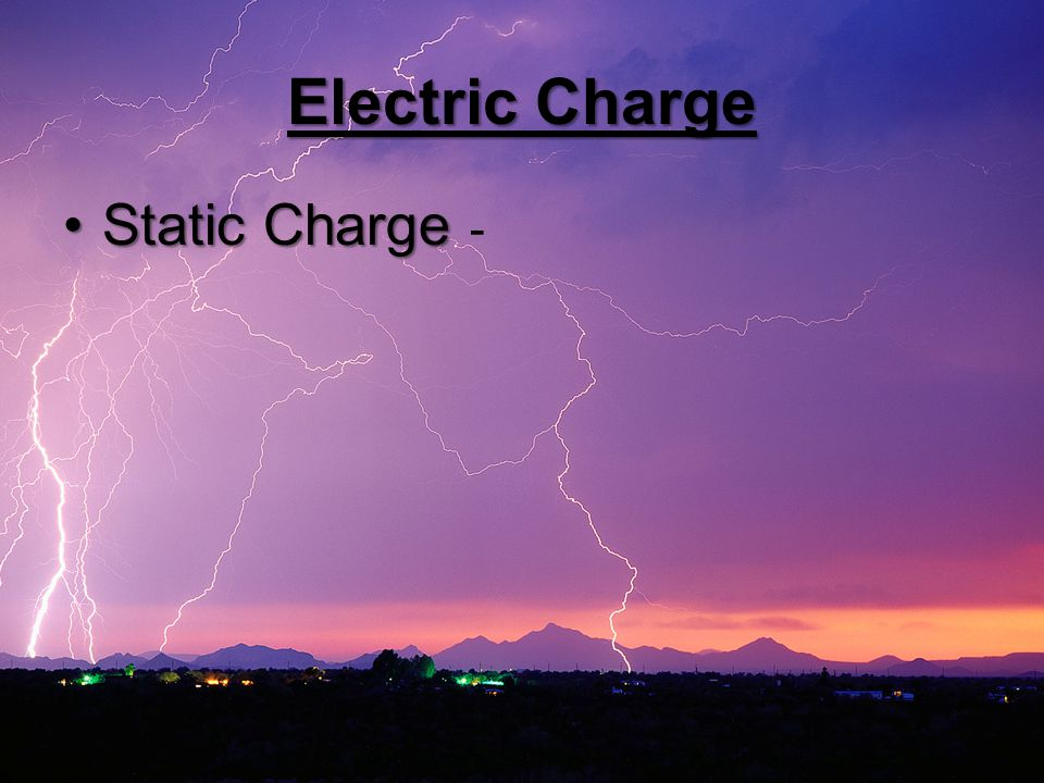 Electric Charge Static ChargeStatic Charge -