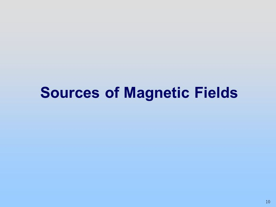10 Sources of Magnetic Fields