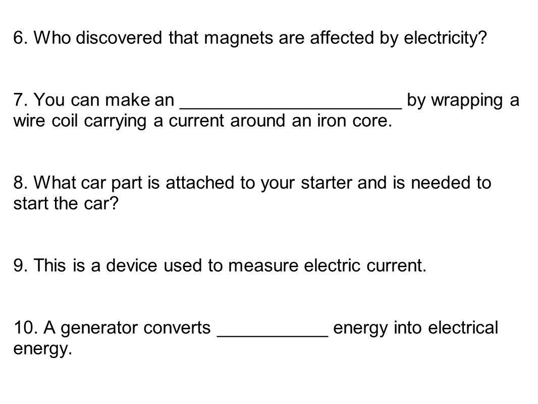 6.Who discovered that magnets are affected by electricity.