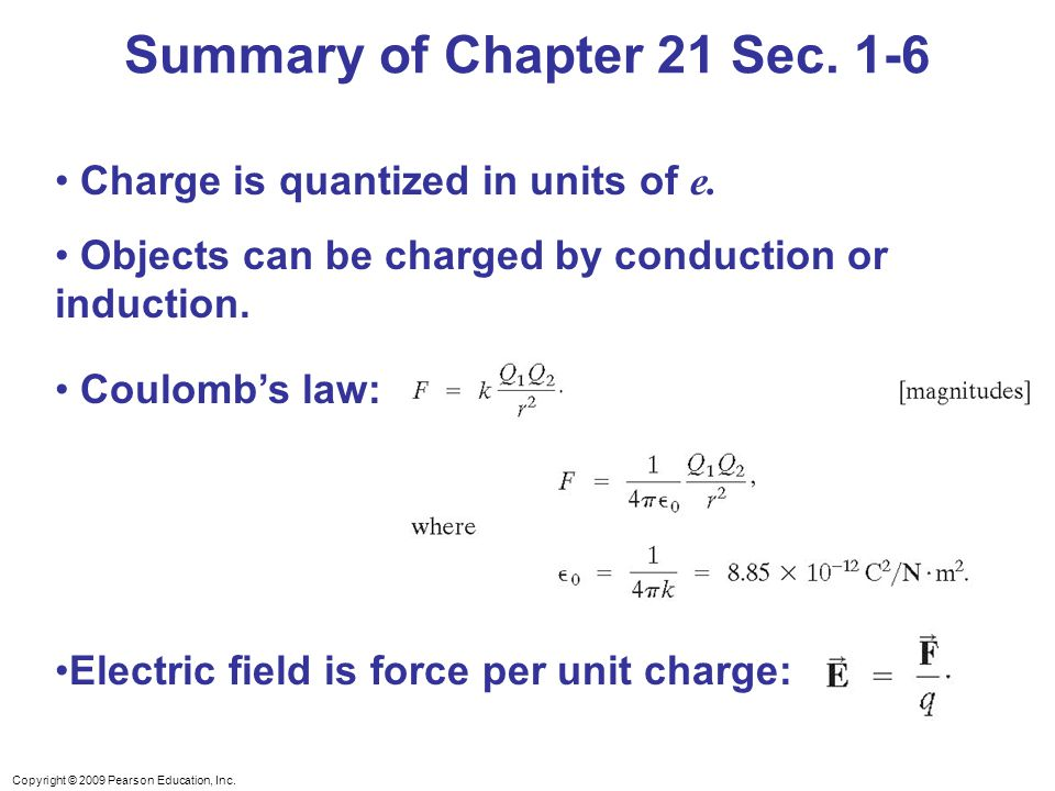 Copyright © 2009 Pearson Education, Inc.Charge is quantized in units of e.