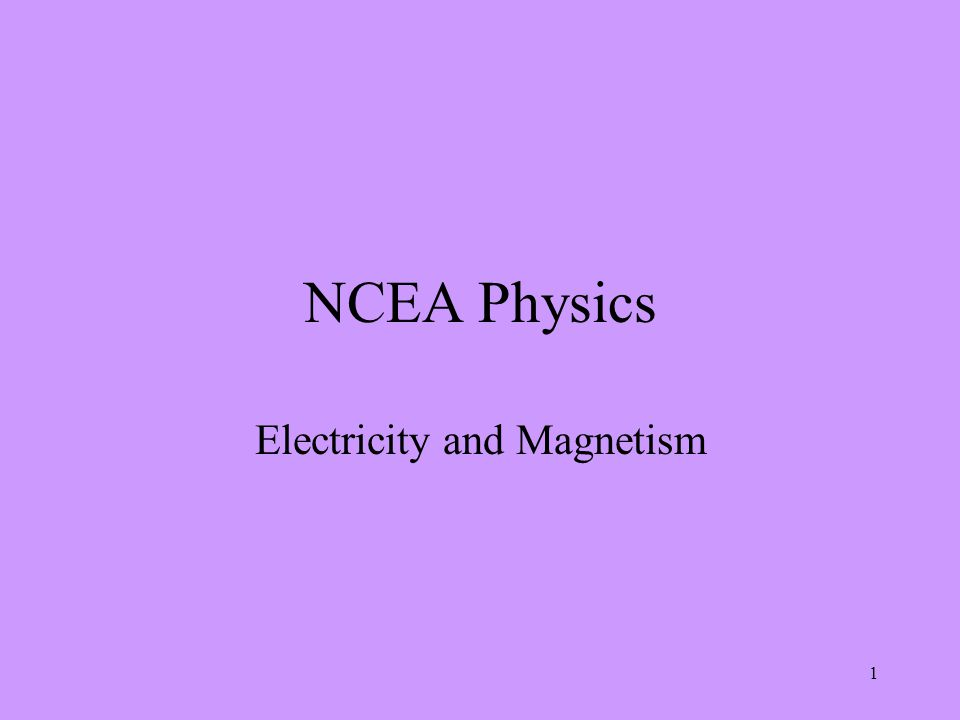 1 NCEA Physics Electricity and Magnetism