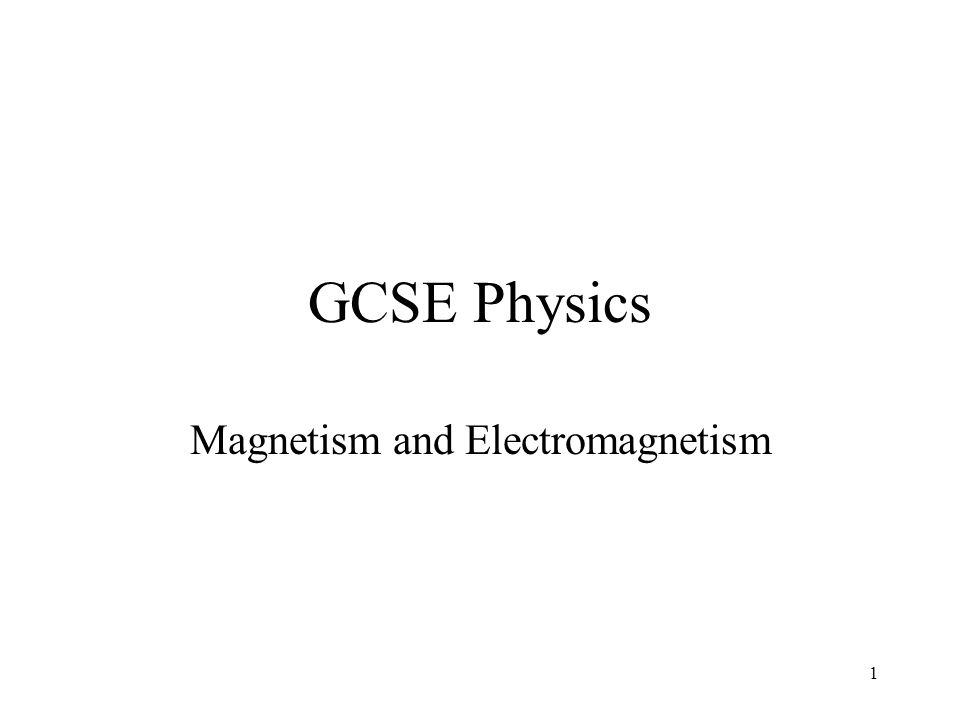 1 GCSE Physics Magnetism and Electromagnetism