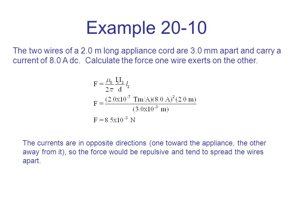 Example 20-11 A horizontal wire carries a current I 1 =80 A dc.