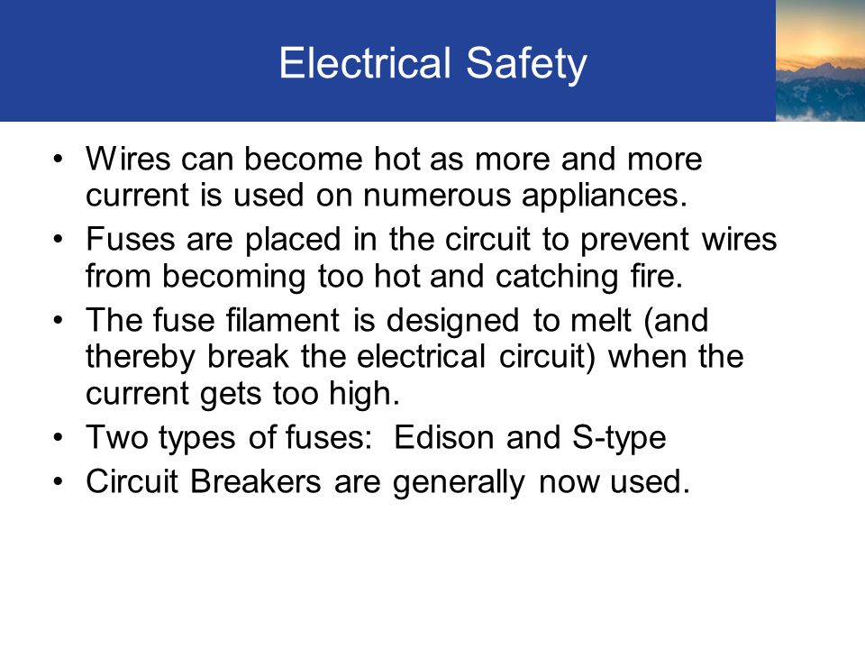 Electrical Safety Wires can become hot as more and more current is used on numerous appliances.